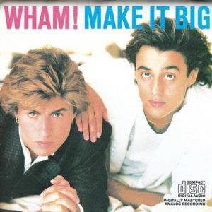 Wham!的專輯Make It Big