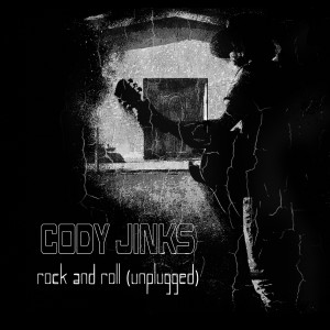 Album Rock and Roll (Unplugged) from Cody Jinks