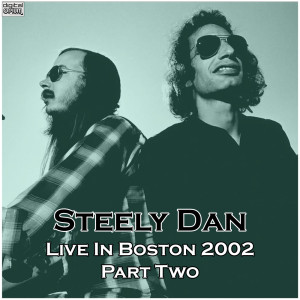Steely Dan的專輯Live In Boston 2002 Part Two