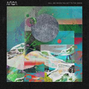 Call Me When You Get To The Moon - EP dari Naga