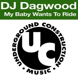 Listen to My Baby Wants To Ride (DJ Dagwood's Ride Me Baby Mix) song with lyrics from DJ Dagwood