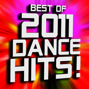 Album Best of 2011 Dance Hits! Remixed from Ultimate Dance Remixes