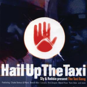 Present The Taxi Gang - Hail Up The Taxi 1995 Sly & Robbie