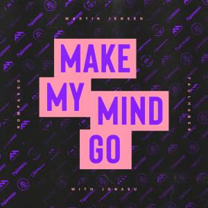 Martin Jensen的專輯Make My Mind Go