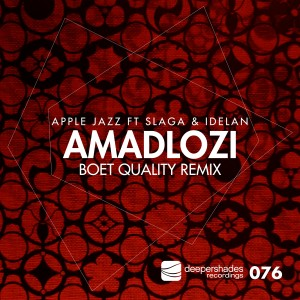 Album Amadlozi (Boet Quality Remix) from Apple Jazz