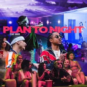 Album Plan Tonight (feat. Geko) from Geko