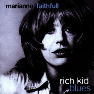 Marianne Faithfull的專輯Rich Kid Blues