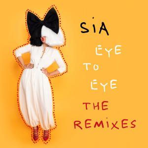 Album Eye To Eye (The Remixes) from Sia