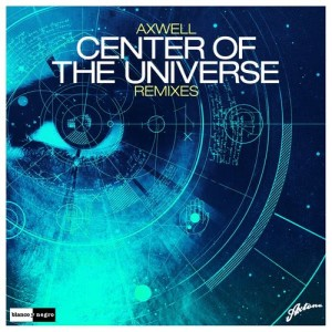 Axwell的專輯Center of the Universe (Remixes)