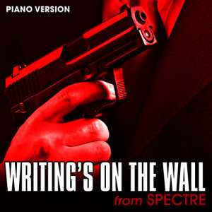 "Hollywood Movie Theme Orchestra的專輯Writing's on the Wall (From ""Spectre"")"