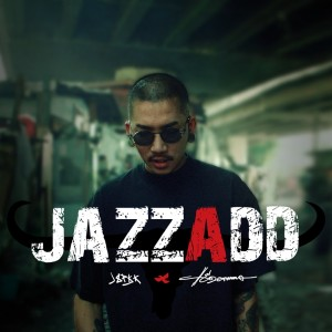 ดาวน์โหลดและฟังเพลง JAZZADD [แจ๊สแอ๊ด] พร้อมเนื้อเพลงจาก แจ๊ส สปุ๊กนิค ปาปิยอง กุ๊กกุ๊ก