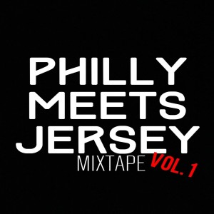 Dollarboyz Philly Meets Jersey Mixtape, Vol. 1