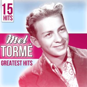 Mel Tormé的專輯15 Hits Mel Tormé. Greatest Hits