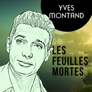 Yves Montand的專輯Les Feuilles Mortes