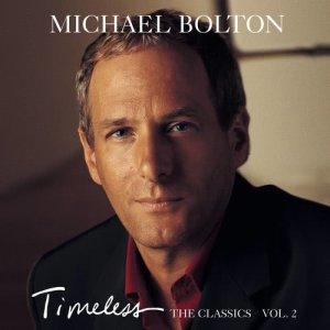 Michael Bolton的專輯Timeless (The Classics) Vol. 2