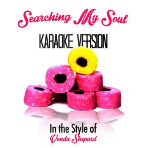 Karaoke - Ameritz的專輯Searching My Soul (In the Style of Vonda Shepard) [Karaoke Version] - Single