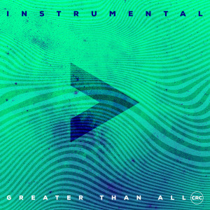 Album Greater Than All (Instrumental) from CRC Music