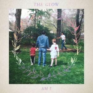 The Glow的專輯Am I