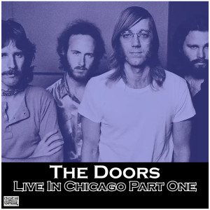 The Doors的專輯Live In Chicago Part One