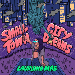 Album Small Town City Dreams from Lauriana Mae