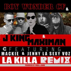 Album La Killa (Remix) [feat. Mackie & Jenny La Sexy Voz] from J King