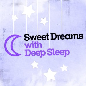 Album Sweet Dreams with Deep Sleep from Sweet Dreams