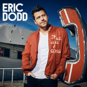 Album If We Were a Song from Eric Dodd