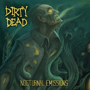Dirty Dead的專輯Nocturnal Emissions