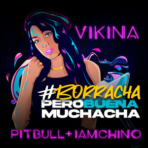 Album Borracha (Pero Buena Muchacha) from Pitbull