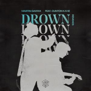 อัลบัม Drown (feat. Clinton Kane) (Remixes) ศิลปิน Martin Garrix