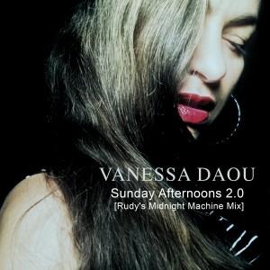 Vanessa Daou的專輯Sunday Afternoons 2.0 (Rudy's Midnight Machine Mix)