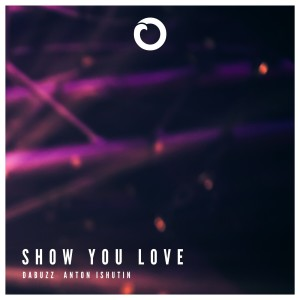 Listen to Show You Love song with lyrics from Da Buzz