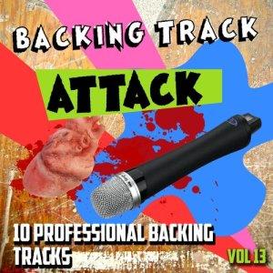 Album Backing Track Attack - 10 Professional Backing Tracks, Vol. 13 from The Backing Track Professionals
