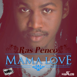 Listen to Mama Love song with lyrics from Ras Penco