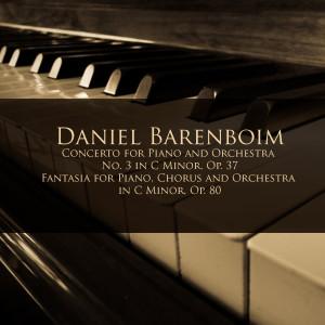 Album Daniel Barenboim: Concerto for Piano and Orchestra No. 3 in C Minor, Op. 37 / Fantasia for Piano, Chorus and Orchestra in C Minor, Op. 80 from Vienna State Opera Orchestra