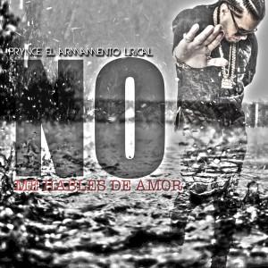 Prynce El Armamento Lirical的專輯No Me Hables de Amor
