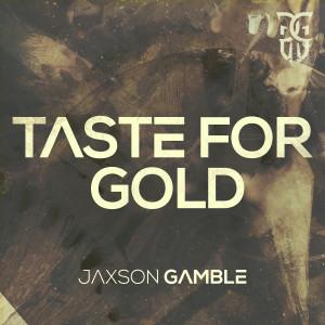 Album Taste For Gold from Jaxson Gamble