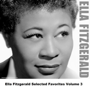 Ella Fitzgerald的專輯Ella Fitzgerald Selected Favorites, Vol. 3