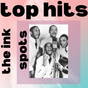 Album The Ink Spots - Top Hits from The Ink Spots