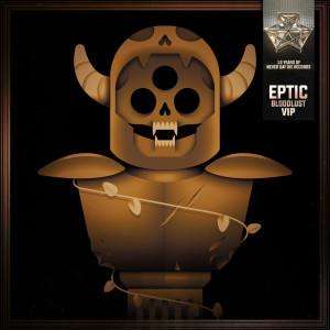 Eptic的專輯Bloodlust (VIP)