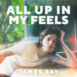 Album All Up In My Feels from James Bay
