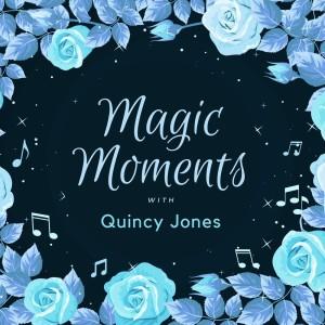 Quincy Jones的專輯Magic Moments with Quincy Jones