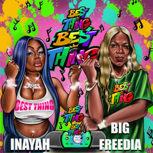 Album Best Thing (Bounce Mix) [feat. Big Freedia] from Inayah