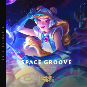 League Of Legends的專輯Space Groove - 2021