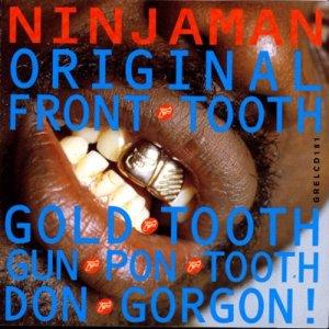 Album Original Front Tooth Gold Tooth Don Gorgon from Ninjaman