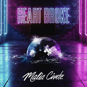 Listen to Heart Broke song with lyrics from Malia Civetz