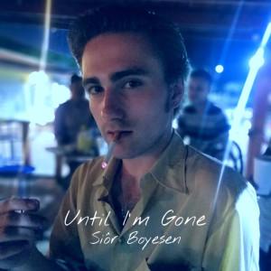 Album Until I'm Gone from Siôr Boyesen