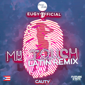 Album My Touch (Latin Remix) (Explicit) from Chop Daily