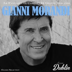 Gianni Morandi的專輯Oldies Selection: Le Fantastiche Canzoni Di Gianni Morandi