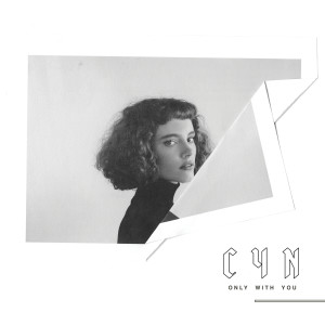 Only With You 2017 CYN